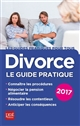 DIVORCE LE GUIDE PRATIQUE 2017